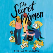 The Secret Women by Sheila Williams audiobook