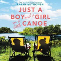 Just a Boy and a Girl in a Little Canoe by Sarah Mlynowski audiobook