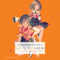 BAKEMONOGATARI, part 2 by Nisioisin audiobook