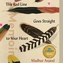This Red Line Goes Straight to Your Heart by Madhur Anand audiobook