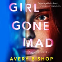 Girl Gone Mad by Avery Bishop audiobook