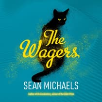 The Wagers by Sean Michaels audiobook