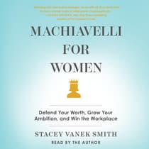 Machiavelli For Women by Stacey Vanek Smith audiobook