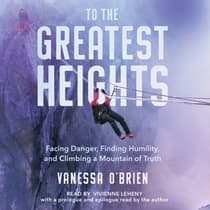 To the Greatest Heights by Vanessa O'Brien audiobook