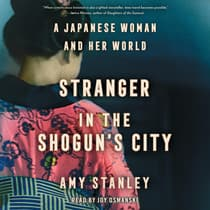 Stranger in the Shogun's City by Amy Stanley audiobook