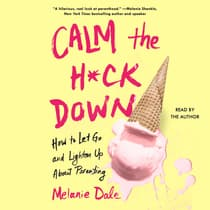 Calm the H*ck Down by Melanie Dale audiobook