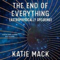 The End of Everything by Katie Mack audiobook
