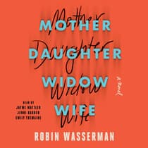 Mother Daughter Widow Wife by Robin Wasserman audiobook