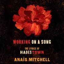 Working on a Song by Anaïs Mitchell audiobook