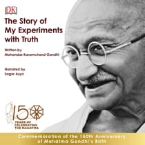The Story of My Experiments with Truth: An Autobiography by Mohandas K. (Mahatma) Gandhi audiobook