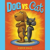 Dog vs. Cat by Chris Gall audiobook