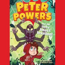 Peter Powers and the Itchy Insect Invasion! by Brandon T. Snider audiobook