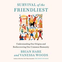 Survival of the Friendliest by Brian Hare audiobook