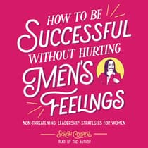 How to Be Successful without Hurting Men's Feelings by Sarah Cooper audiobook