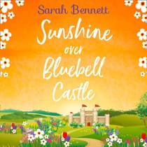 Sunshine over Bluebell Castle by Sarah Bennett audiobook