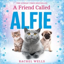 A Friend Called Alfie by Rachel Wells audiobook
