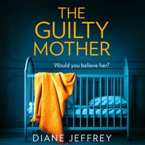 The Guilty Mother by Diane Jeffrey audiobook