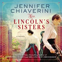 Mrs. Lincoln's Sisters by Jennifer Chiaverini audiobook