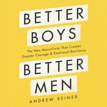 Better Boys, Better Men by Andrew Reiner audiobook