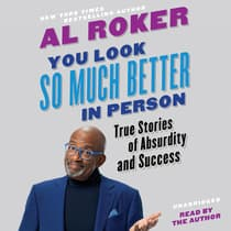 You Look So Much Better in Person by Al Roker audiobook