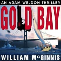 Gold Bay: An Adam Weldon Thriller by William McGinnis audiobook