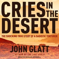 Cries in the Desert by John Glatt audiobook