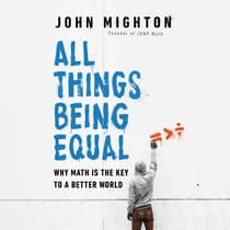 All Things Being Equal by John Mighton audiobook