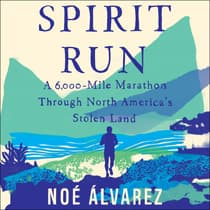 Spirit Run by Noé Álvarez audiobook
