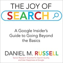The Joy of Search by Daniel M. Russell audiobook