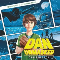 Dan Unmasked by Chris Negron audiobook