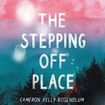 The Stepping Off Place by Cameron Kelly Rosenblum audiobook