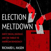 Election Meltdown by Richard L. Hasen audiobook