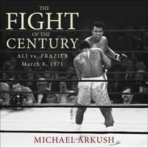 The Fight of the Century by Michael Arkush audiobook