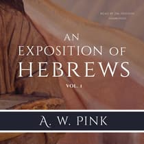 An Exposition of Hebrews, Vol. 1 by Arthur W. Pink audiobook