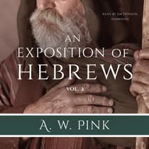 An Exposition of Hebrews, Vol. 2 by Arthur W. Pink audiobook