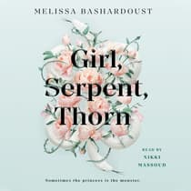Girl, Serpent, Thorn by Melissa Bashardoust audiobook