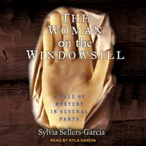 The Woman on the Windowsill by Sylvia Sellers Garcia audiobook