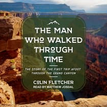 The Man Who Walked Through Time by Colin Fletcher audiobook