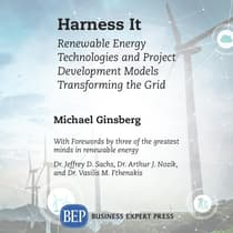 Harness It: Renewable Energy Technologies and Project Development Models Transforming the Grid by Michael Ginsberg audiobook