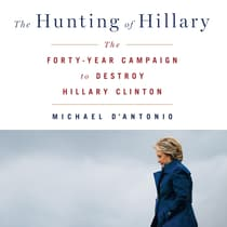 The Hunting of Hillary by Michael D'Antonio audiobook