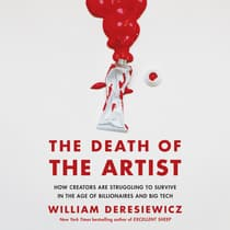 The Death of the Artist by William Deresiewicz audiobook