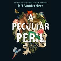 A Peculiar Peril by Jeff VanderMeer audiobook
