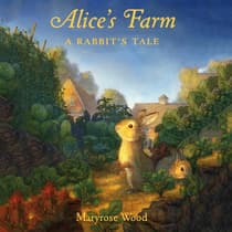 Alice's Farm by Maryrose Wood audiobook