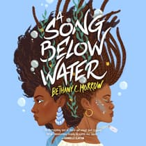 A Song Below Water by Bethany C. Morrow audiobook