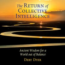 The Return of Collective Intelligence by Dery Dyer audiobook