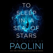 To Sleep in a Sea of Stars by Christopher Paolini audiobook