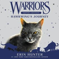 Warriors Super Edition: Hawkwing's Journey by Erin Hunter audiobook