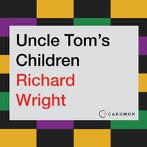 Uncle Tom's Children by Richard Wright audiobook