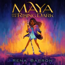 Maya and the Rising Dark by Rena Barron audiobook