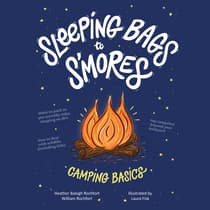 Sleeping Bags to S'mores by Heather Balogh Rochfort audiobook